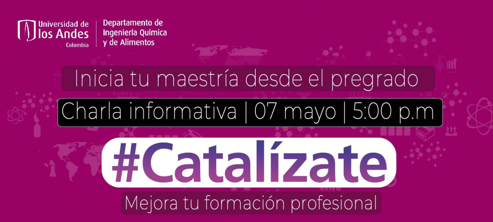 charla virtual #catalizate pregrado y posgrado en cinco años ingenieria quimica alimentos   uniandes