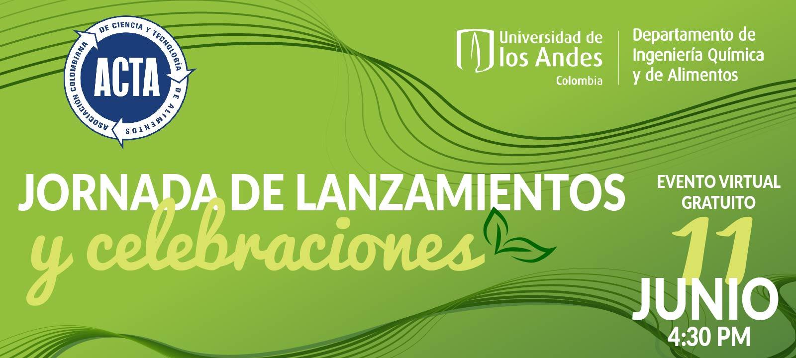 Evento Lanzamientos Celebraciones Asociación Colombiana Ciencia Tecnología Alimentos ACTA Ingeniería Química Alimentos | uniandes