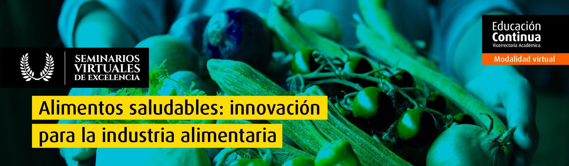 alimentos saludables innovacion para industria seminari excelencia ingenieria quimica alimentos uniandes