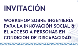 Workshop Engineering for social innovation & disability access research | Uniandes